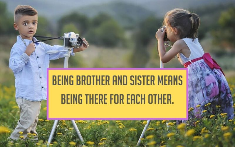 Quotes about bond between brother and sister